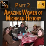 New Podcast!  Part 2 – Amazing Women of Michigan History