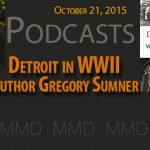 "New Podcast   ""Detroit in World War II"" with Author Greg Sumner at Historic Abicks Bar"