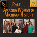 New Podcast:  Part 1 – Amazing Women of Michigan History